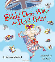 """""""AS NEW"""" Shhh! Don't Wake the Royal Baby! (Royal Baby 1), Mumford, Martha, Book"""