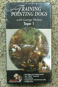Training Pointing Dogs with George Hickox, Tape 1, on VHS, Factory Sealed