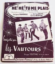 Partition vintage sheet music LES VAUTOURS : Hé! Hé! tu me Plais * 60's