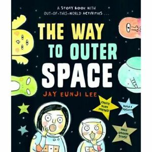 The Way to Outer Space by Jay Eunji Lee