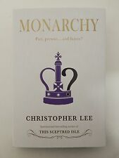 Monarchy: Past, Present...and Future?, Christopher Lee, New, 9781903071588