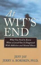 At Wit's End: What You Need to Know When a Loved One Is Diagnosed with Addiction