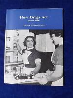 HOW DRUGS ACT BOOK NURSING TIMES PUBLICATION VINTAGE 1969 INFO TEACH 2ND SERIES