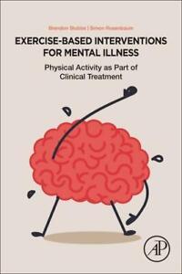 Exercise-Based Interventions for Mental Illness von Brendon Stubbs (2018,...
