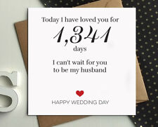 I have loved you for days, for husband, from future wife on wedding day card W38