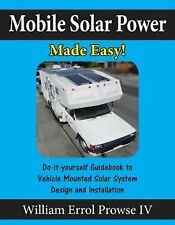 Mobile Solar Power Made Easy! Mobile 12 Volt Off Grid Solar Syst by Prowse IV Wi