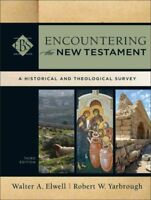 Encountering the New Testament : A Historical and Theological Survey, Hardcov...