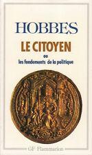 LE CITOYEN OU LES FONDEMENTS DE LA POLITIQUE DE THOMAS HOBBES GF-FLAMMARION 1989