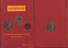 LOS RESELLOS MONEDAS ESPAÑOLAS RESELLADAS EN EL MUNDO EDICION 1999 JUAN MONTANER