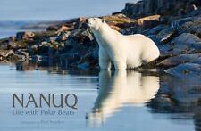 Nanuq: Life with Polar Bears (Hardback or Cased Book)