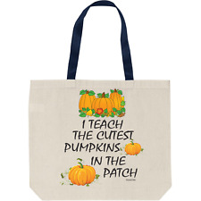Tote Reusable Gift Cotton Canvas Bag I Teach Cutest Pumpkins In Patch Teacher