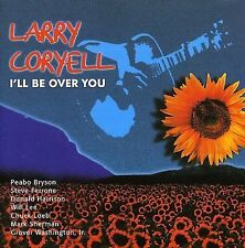 LARRY CORYELL - I'LL BE OVER YOU (NEW CD)