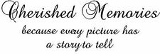 Cherished Memories because every Vinyl Decal Wall Decor