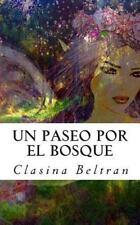 Un Paseo Por el Bosque : Lo Que Percibes Es Tu Realidad by Clasina Beltran...