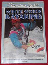 WHITE WATER KAYAKING ~ Ray Rowe