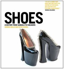 Shoes: A History from Sandals to Sneakers by Riello, Giorgio|McNeil, Peter