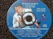 DK KARAOKE # 3095 POP NINETIES  VOLUME #4 A LITTLE BIT OF THIS AND THAT DKG 3095