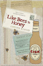 Like Bees to Honey by Caroline Smailes (Paperback) New Book