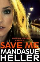 Save Me: The Most Gritty and Gripping Crime Thriller You'll Read This Year,Man