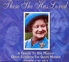 These She Has Loved - A Tribute to the Queen Mother    *** BRAND NEW 4CD SET ***