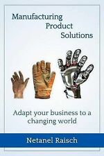 NEW Manufacturing, Product, Solutions:: Adapt your business to a changing world