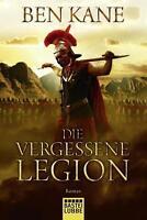 Die vergessene Legion von Ben Kane (2016, Taschenbuch)