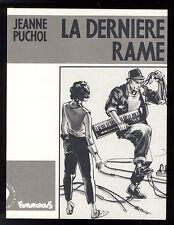 DEDICACE  JEANNE PUCHOL   LA DERNIERE RAME   EO 1989   FUTUROPOLIS
