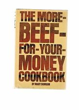 The More-Beef-For-Your-Money Cookbook by Mary Dunham (1974, Hardcover)