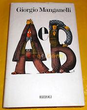 Giorgio Manganelli A E B - 1ª Edizione Rizzoli - 1975