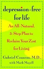 Depression-Free for Life: An All-Natural, 5-step Plan To Reclaim Your Zest For L