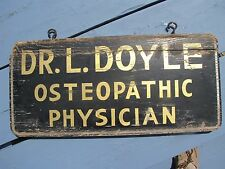 ANTIQUE DR L. DOYLE OSTEOPATHIC PHYSICIAN DOCTOR HAND PAINTED WOOD HANGING SIGN
