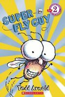 Scholastic Reader Level 2: Super Fly Guy by Tedd Arnold