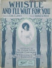 Whistle And I'll Wait For You, 1908, Daisy Lloyd Wood photo, 2nd sheet music