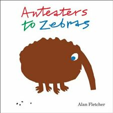 Anteaters to Zebras by Alan Fletcher Book The Fast Free Shipping