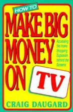 How to Make Big Money on TV: Accessing the Home Shopping Explosion Behind the