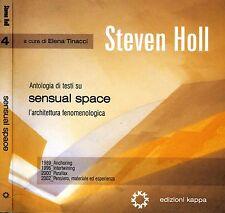 Steven Holl. Antologia di testi su Sensual Space l'architettura fenomenologica.