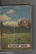 VILLEGGIATURE MONTANE - 2 - TOURING CLUB ITALIANO - 1953
