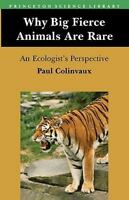 Why Big Fierce Animals Are Rare: An Ecologist's Perspective by Colinvaux, Paul
