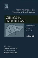 Recent Advances in the Treatment of Liver Disorders, An Issue of Clinics in Live