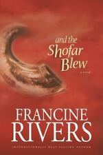 AND THE SHOFAR BLEW Francine Rivers LIKE NEW CONDITION HARDCOVER BOOK