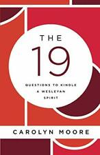 The 19: Questions to Kindle a Wesleyan Spirit by Moore, Carolyn C. Book The Fast