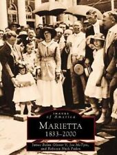Images of America: Marietta: 1833-2000 by James Bolan Glover, etc FREE SHIPPING.