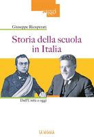 Storia della scuola in Italia. Dall'Unità a oggi - Ricuperati Giuseppe