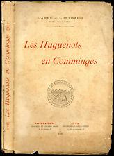 Pyrénées, abbé J. Lestrade : LES HUGUENOTS EN COMMINGES - 1900. Protestantisme