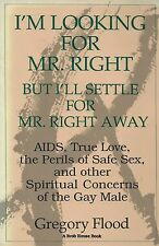 'I'm Looking for Mr. Right, But I'll Settle for Mr. Right Away' by Gregory Flood