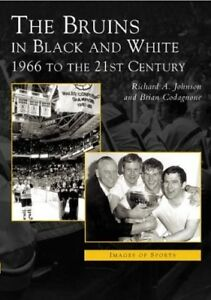 Bruins in Black & White: 1966 to the 21st Century (Images of Sports), New Books