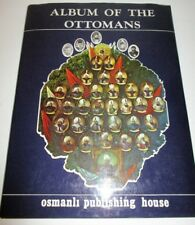 ALBUM OF THE OTTOMANS BY ABDULKADIR DEDEOGLU 1982 ISTANBUL LAVISHLY ILLUSTRATED