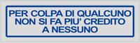 Adesivo segnaletica NON SI FA CREDITO 50X165 mm