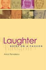 Laughter: Notes on a Passion (Short Circuits) by Parvulescu, Anca