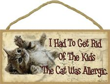 Novelty-Fun Wood Sign-CAT Plaque--I Had to get Rid of the Kids, Cat was Allergic